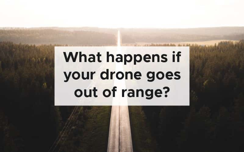 What If the Drone Goes Out of Range